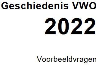 Voorbeeldvragen examen Geschiedenis VWO vanaf 2022