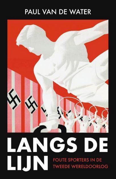 Langs de lijn - Foute sporters in de tweede wereldoorlog