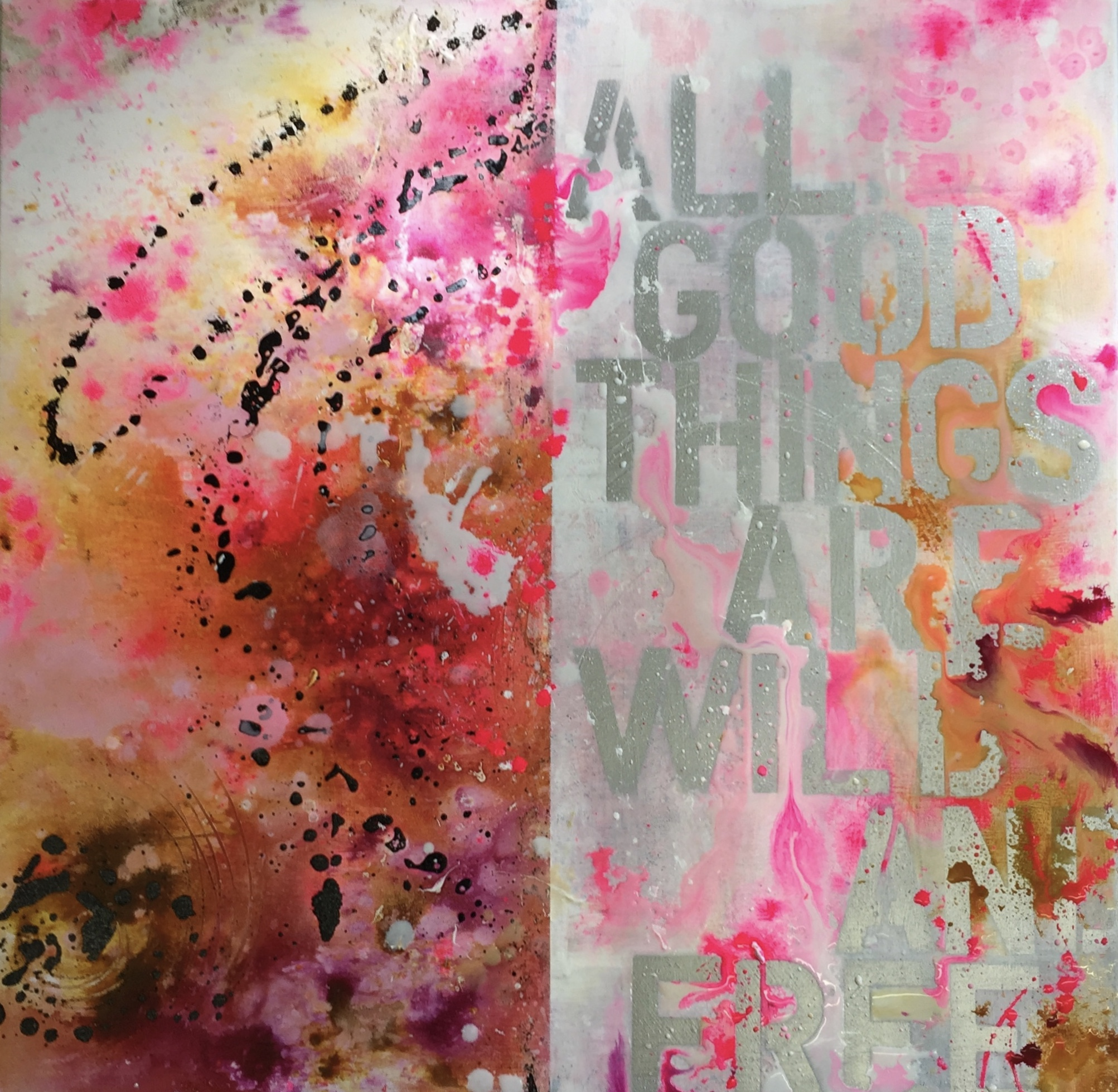 """ALL GOOD THINGS...."" 2020  Acryl/Leinwand 80x80"