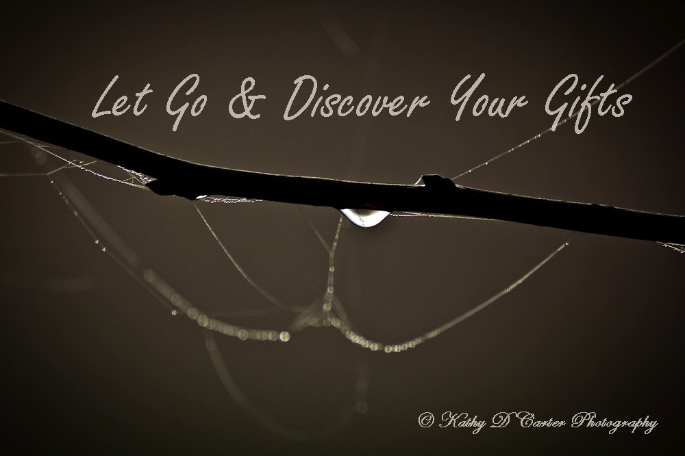 Let Go & Discover Your Gifts!