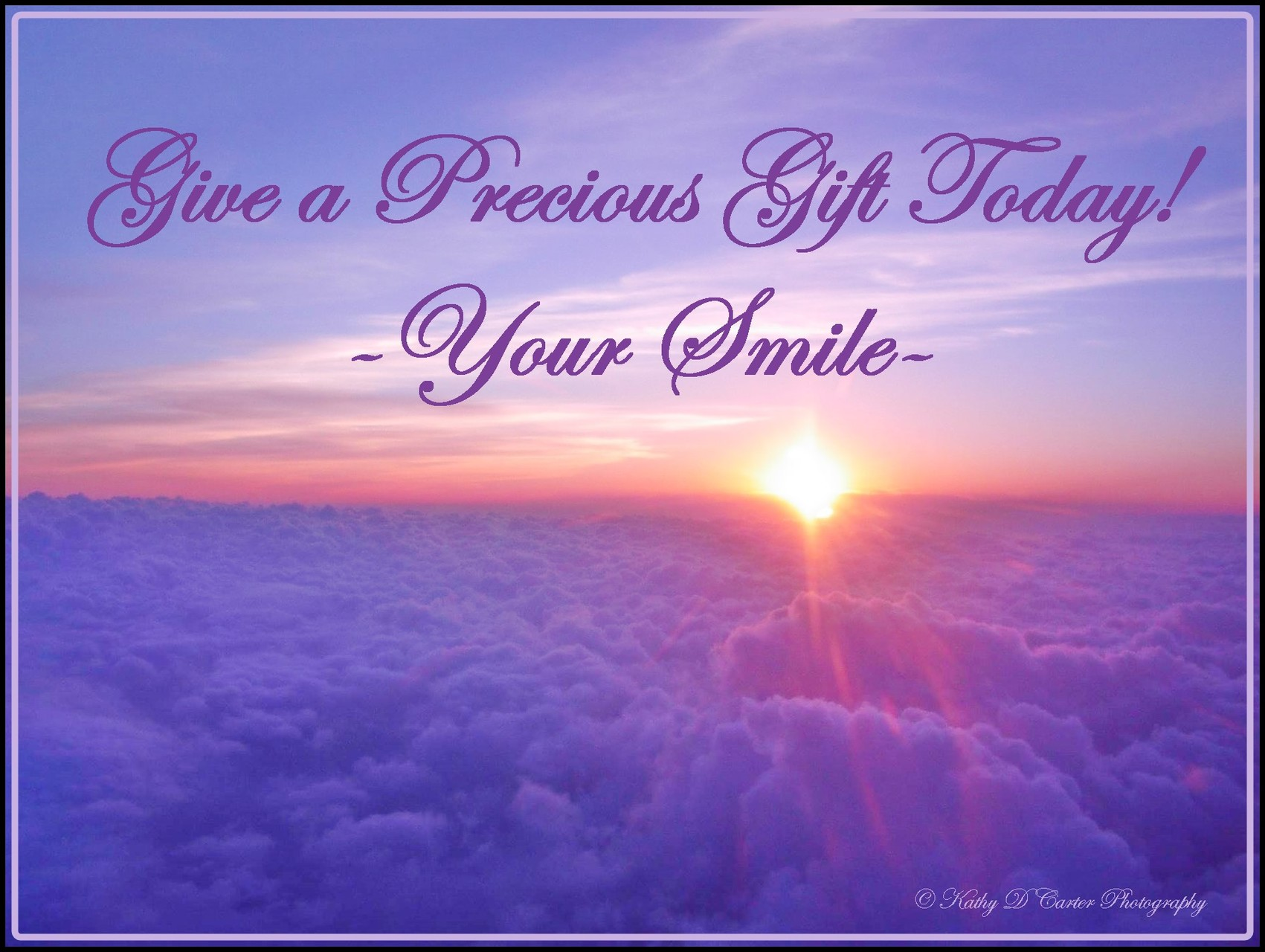 Give a Precious Gift....Your Smile!