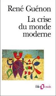 La crise du monde moderne, René Guénon (1927)