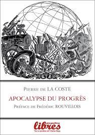 Apocalypse du progrès, Pierre de La Coste (2014)