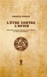 l'être contre l'avoir, Francis Cousin (2012)