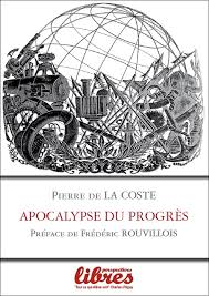 Apocalypse du Progrès, Piuerre de La Coste (2014)