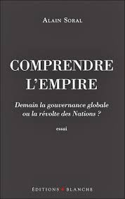 Comprendre l'Empire, Alain Soral, Editions Blanche (2011).