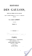 Histoire des gaules, 1842, Amédée Thierry, tome 3