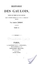 Histoire des Gaulois. Amédée Thierry.