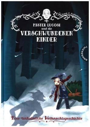 Mister Lugosi Und Die Verschwundenen Kinder Von Frank M Reifenberg Lesewelt Kinder Und Jugendbuchhandlung Wien