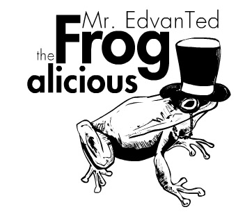Mr. EdvanTed the Frogalicious