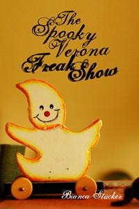 Bianca Stücker - The Spooky Verona Freak Show