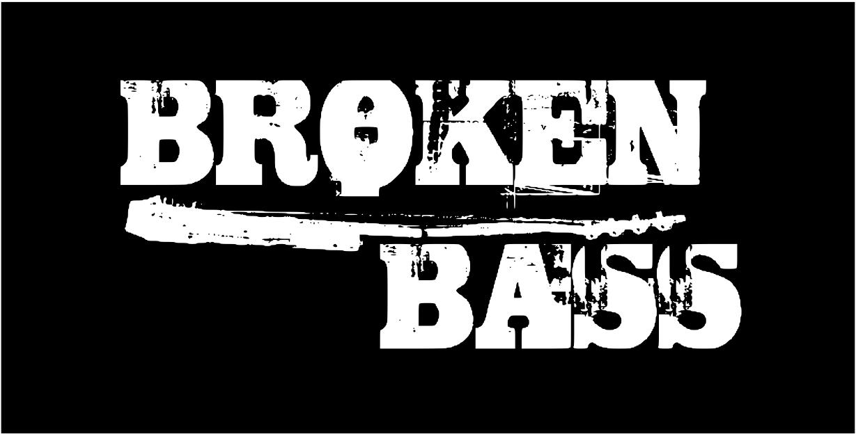 BROKEN BASS
