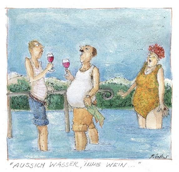Aussich Wasser, inne Wein ...