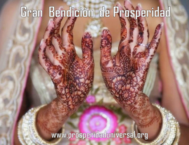 GRAN BENDICION DE PROSPERIDAD - PROSPERIDAD UNIVERSAL - PARA TI Y PARA MI -www,prosperidaduniversal.org