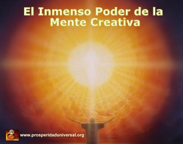 EL INMENSO PODER DE LA MENTE CREATIVA - PROSPERIDAD UNIVERSAL