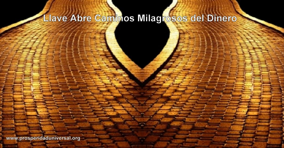 LLAVE ABRE CAMINOS MILAGROSOS DEL DINERO