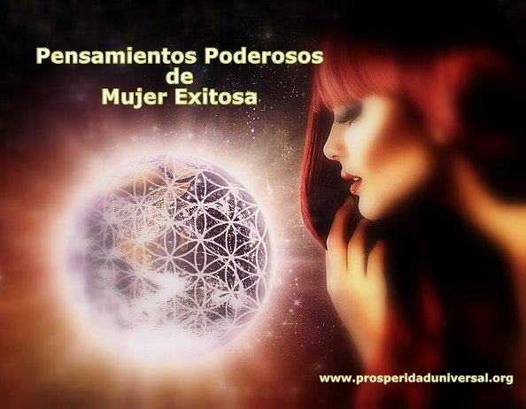 PENSAMIENTOS PODEROSOS DE MUJER EXITOSA - PROSPERIDAD UNIVERSAL - www.prosperidaduniversal.org