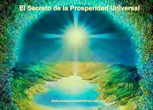 EL SECRETO DE LA PROSPERIDAD UNIVERSAL- Para vivir una Vida de Prosperidad y Abundancia depende de tu Actitud -www.prosperidaduniversal.org