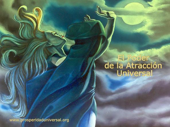 EL PODER DE LA ATRACCIÓN UNIVERSAL - PROSPERIDAD UNIVERSAL - LEY DE ATRACCIÓN - ENERGÍA - VIBRACIÓN - www.prosperidaduniversal.org