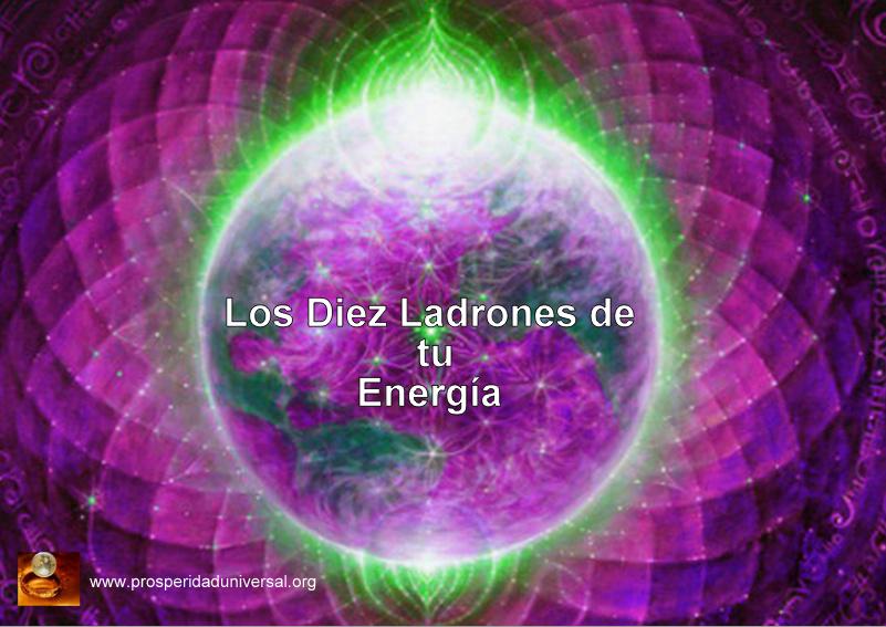LOS DIEZ LADRONES DE TU ENERGÍA