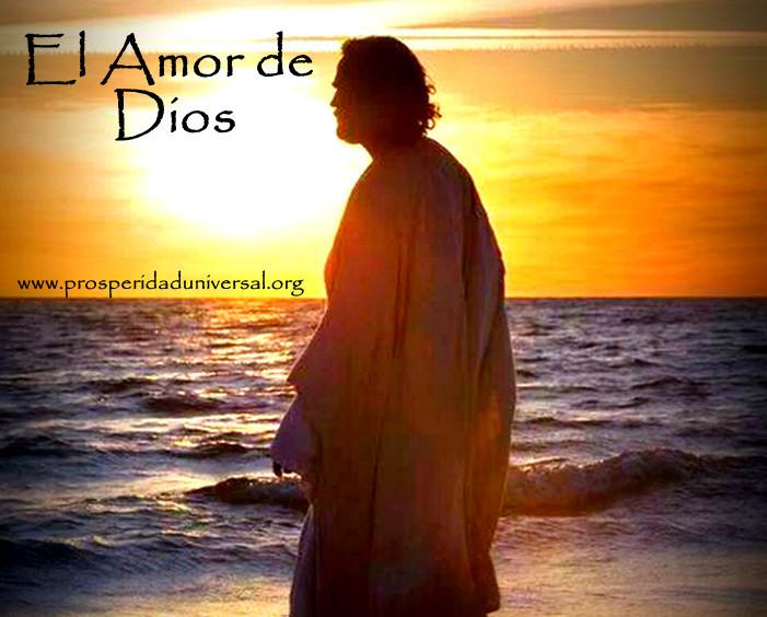 DIOS TE HABLA HOY - MENSAJES DE DIOS PARA TI - EL AMOR DE DIOS- PROSPERIDAD UNIVERSAL- www.prosperidaduniversal.org