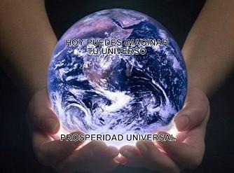 HOY PUEDES IMAGINAR TU UNIVERSO - PROSPERIDAD UNIVERSAL