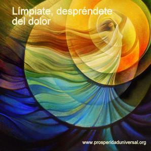 LÍMPIATE, DESPRÉNDETE DE UNA VEZ POR TODAS DE TU SUFRIMIENTO - PROSPERIDAD UNIVERSAL