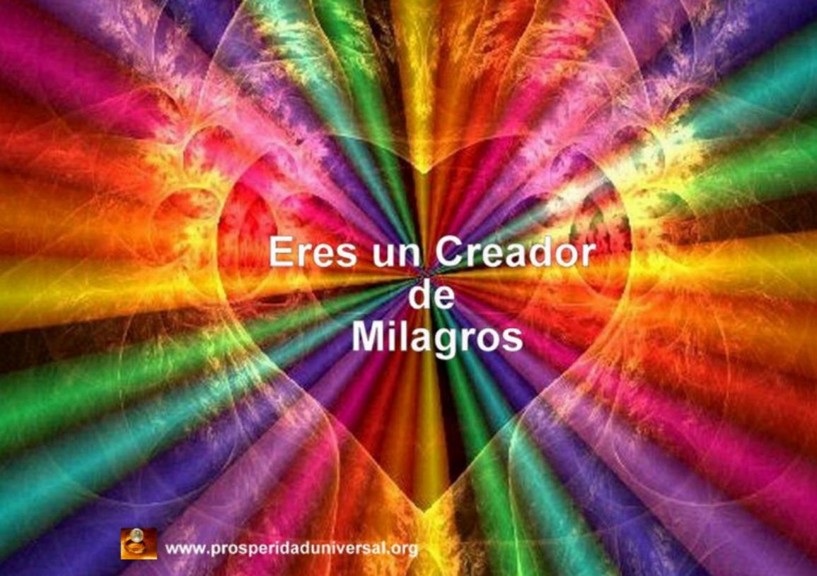ERES UN CREADOR DE MILAGROS