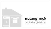 mulang no.6 - das kleine gästehaus