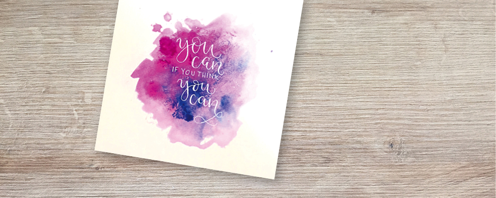 Motivationsspruch in Aquarell: Fauxcalligraphy & Fineliner Lettering