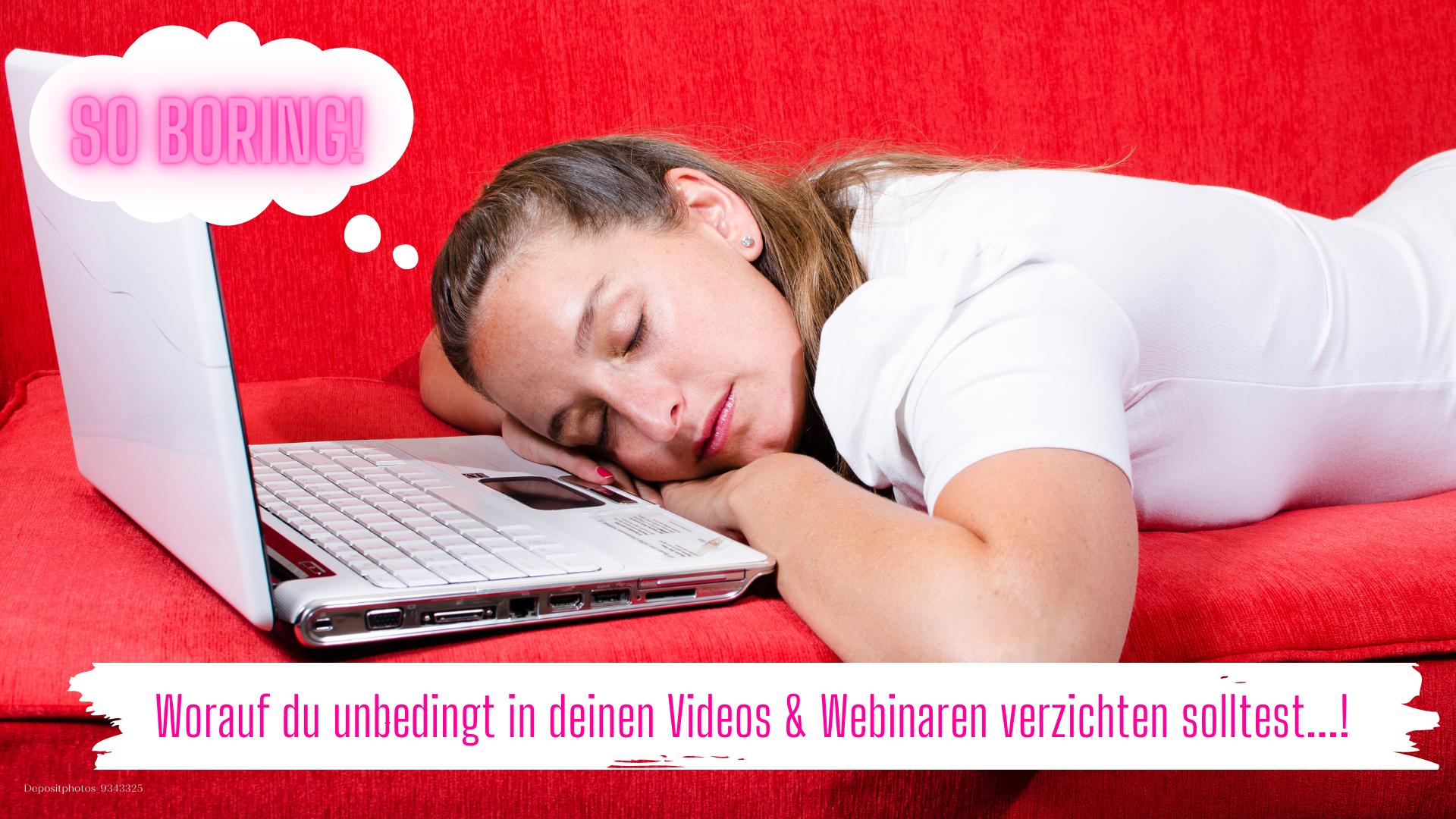 Worauf du unbedingt in deinen Videos & Webinaren verzichten solltest!