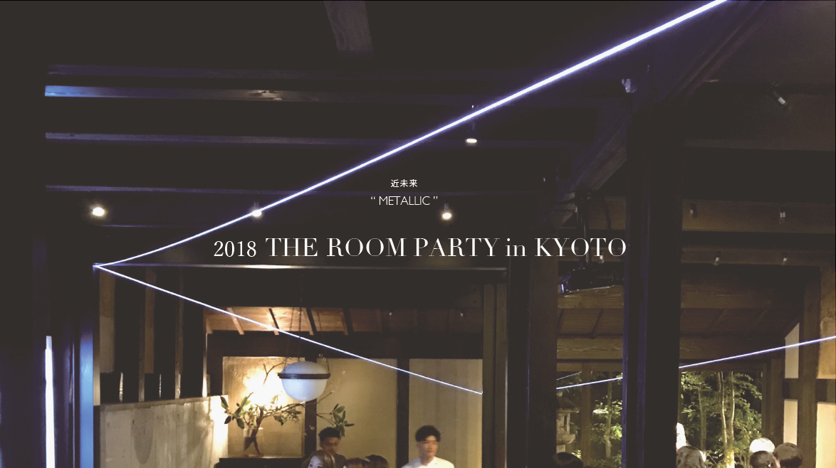 2018 THE ROOM PARTY in KYOTO