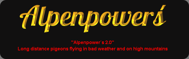 Alpenpower´s 2.0 - Long distanc pigeons fliying in bad weather and on high mountains...