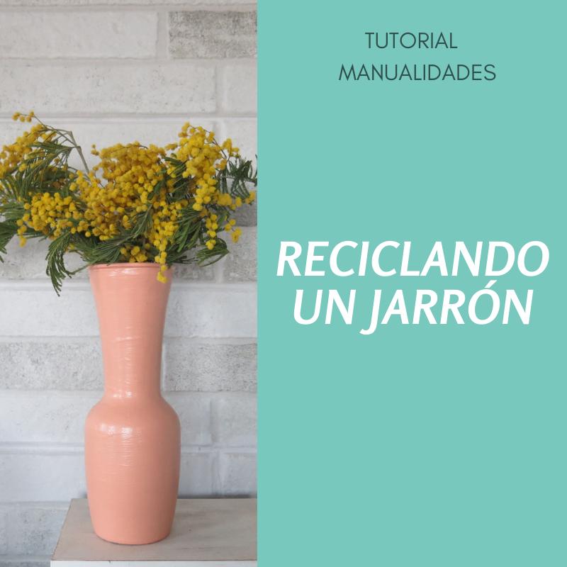 Reciclando un jarrón