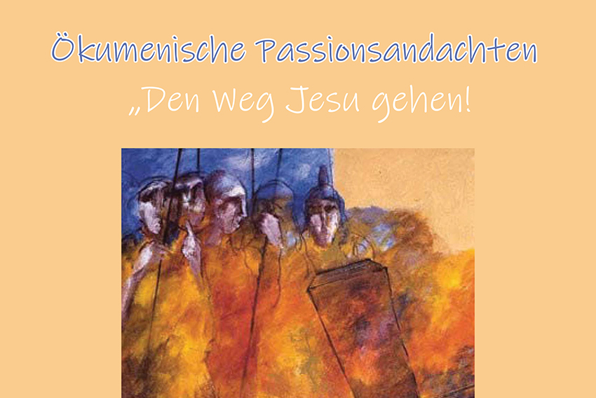 """Gemeinsam durch die Fastenzeit """"Den Weg Jesu mitgehen"""""""
