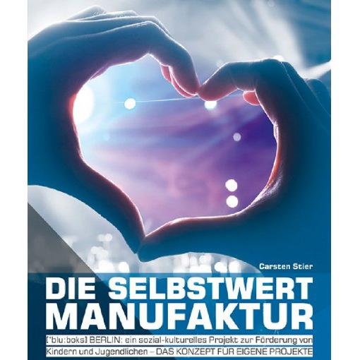 """Die """"Selbstwertmanufaktur"""" von Carsten Stier"""