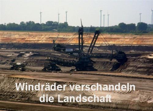 Verschandeln Windräder die Landschaft, wenn man demgegenüber Braunkohlegruben sieht?