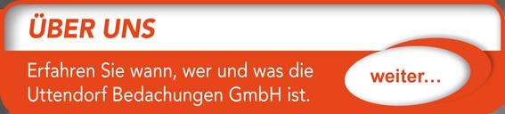 """Button verlinkt zu """"Über uns"""" der Uttendorf Bedachungen GmbH."""