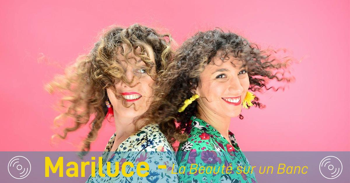 Le duo Mariluce présente son nouveau clip