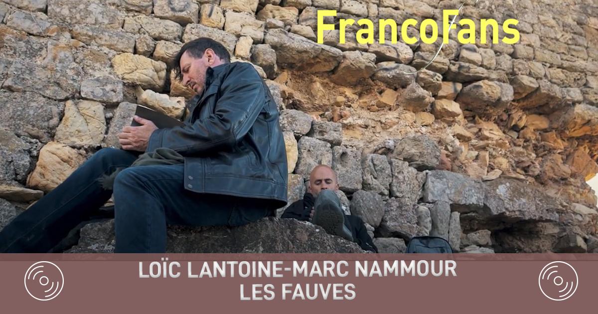 [clip] Loïc Lantoine / Marc Nammour-Les Fauves