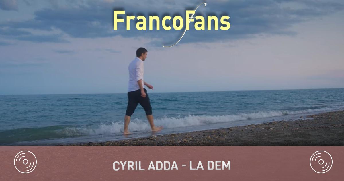 [Clip] Cyril Adda - La dem