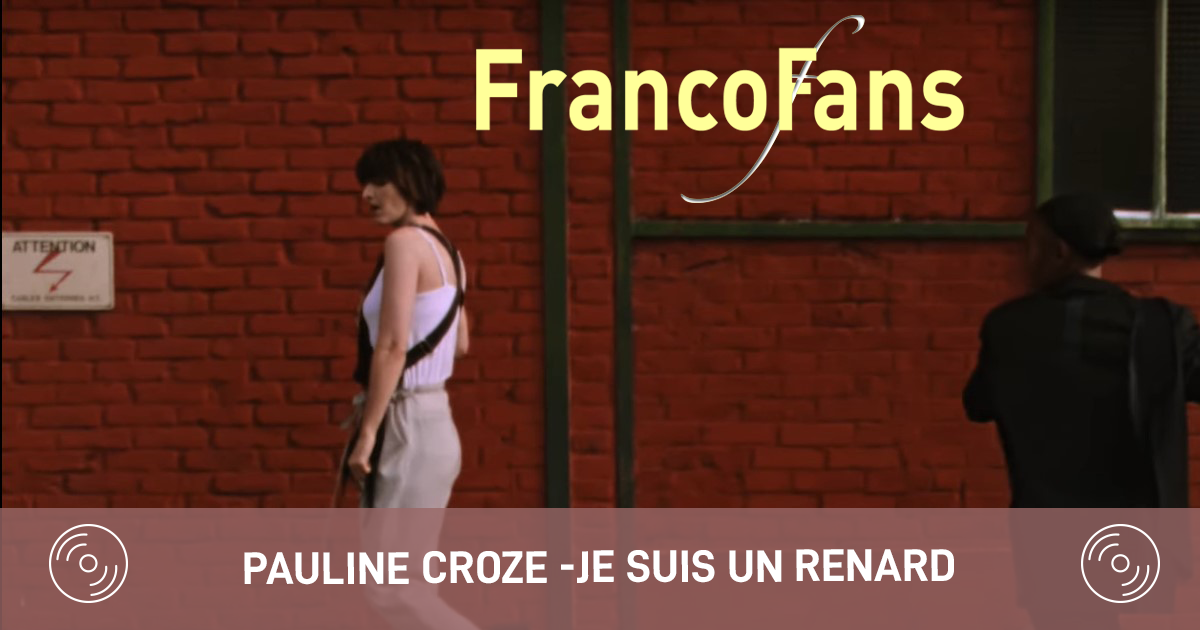 [clip] Pauline Croze - Je suis un renard