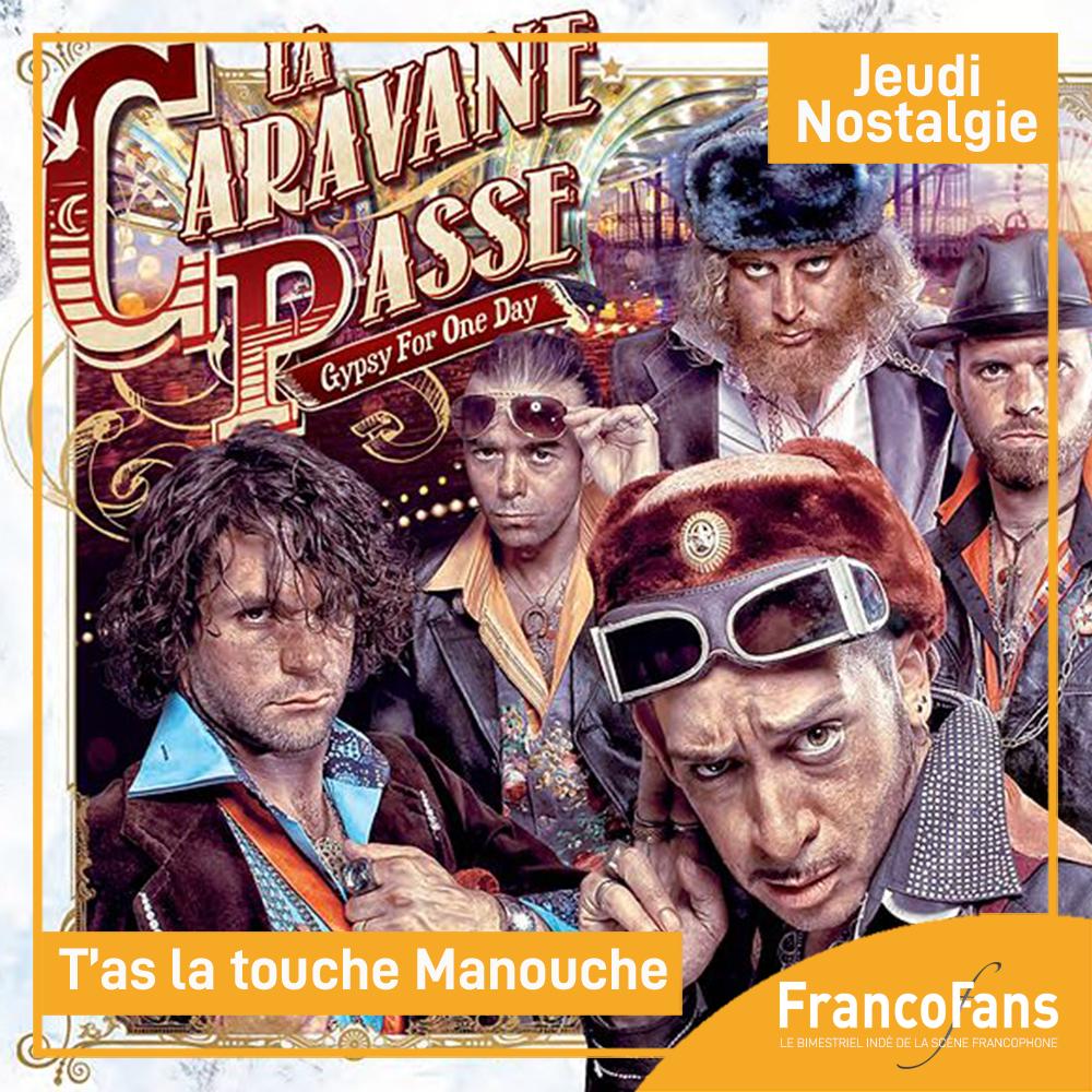 [Jeudi Nostalgie] La Caravane Passe - T'as la touche manouche