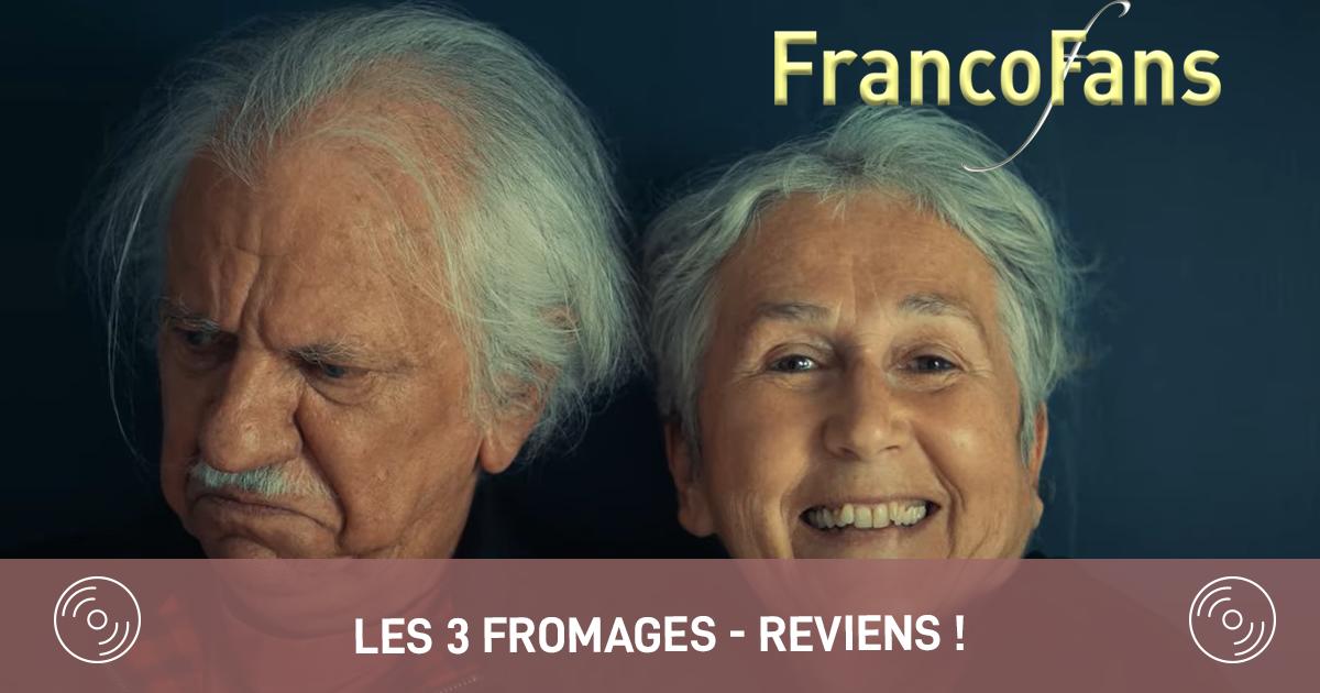 [CLIP] Les 3 Fromages - Reviens !