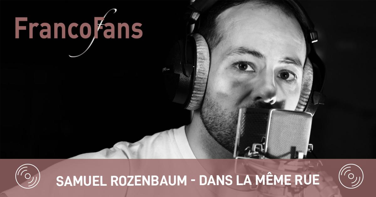 [EXCLU] Samuel Rozenbaum - Dans la même rue (acoustique)