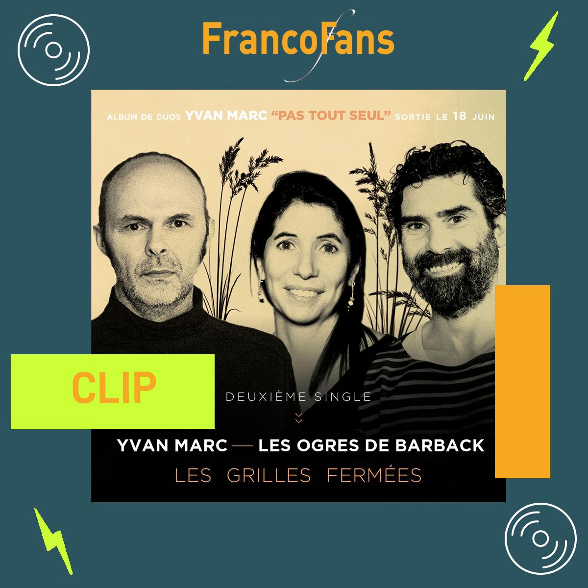 [Clip] Yvan Marc - Les grilles fermées