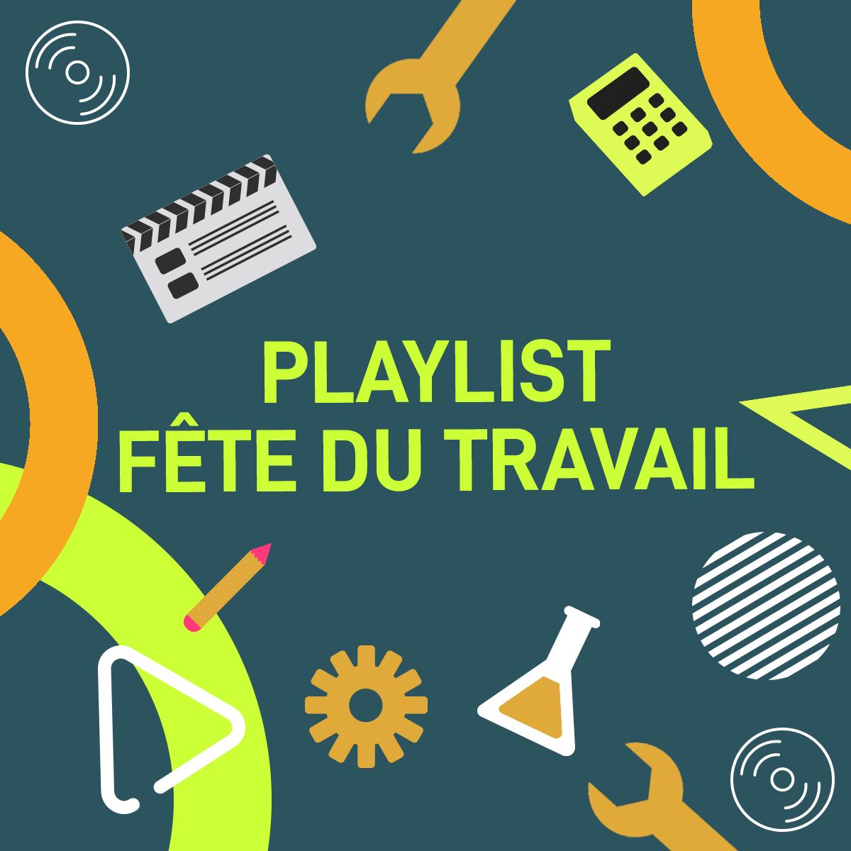 Playlist Spéciale 1er mai