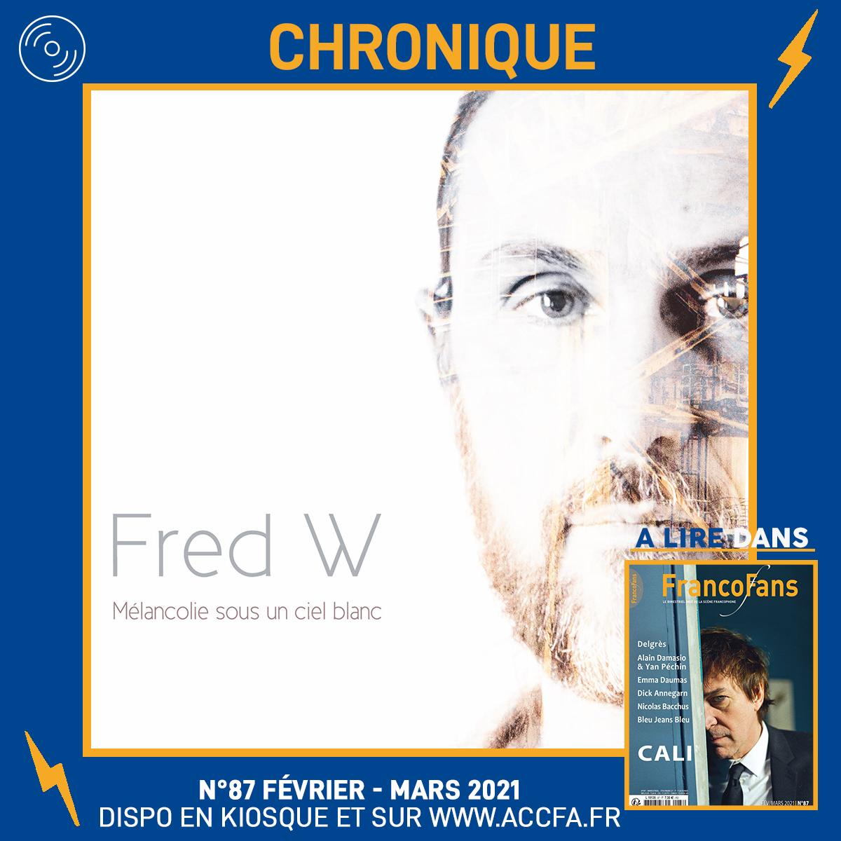 [Chronique] Fred W - Mélancolie sous un ciel blanc