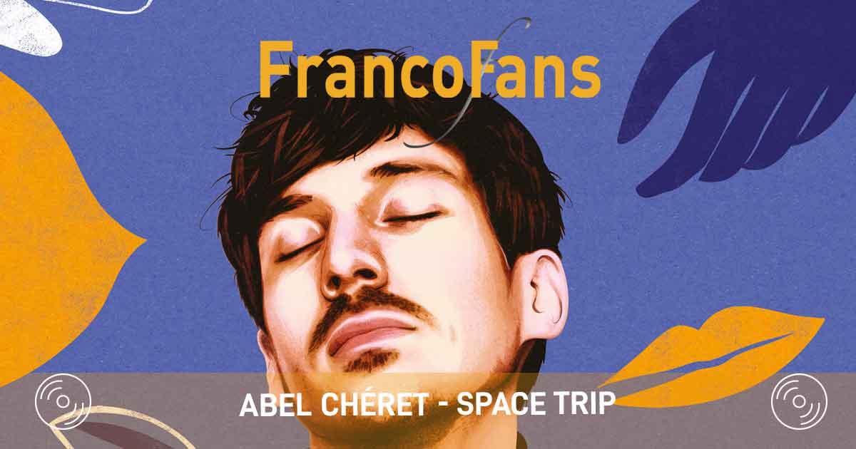 Abel Cheret -Space Trip