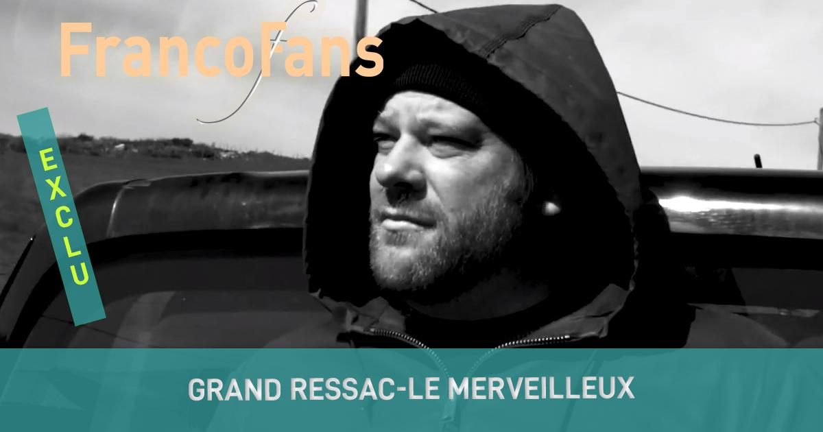 [EXCLU] Grand Ressac - Le Merveilleux